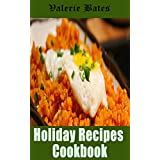 Holiday Recipes Cookbook: 200 Wonderful and Delicious Recipes for Celebrating Thanksgiving and Christmas (English Edition)