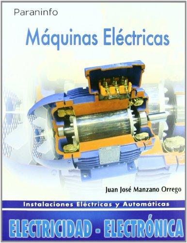 Máquinas eléctricas (Electricidad Electronica) por JUAN JOSE MANZANO ORREGO