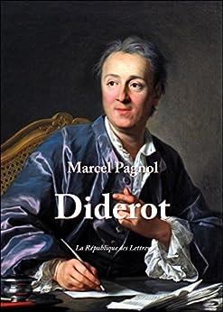 Diderot: Vie et Oeuvre de Denis Diderot par [Pagnol, Marcel]