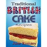 Traditional British Cake Recipes (Traditional British Recipes Book 1) (English Edition)
