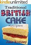 Traditional British Cake Recipes (Tra...