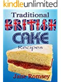 Traditional British Cake Recipes (Traditional British Recipes Book 1) (English Edition)