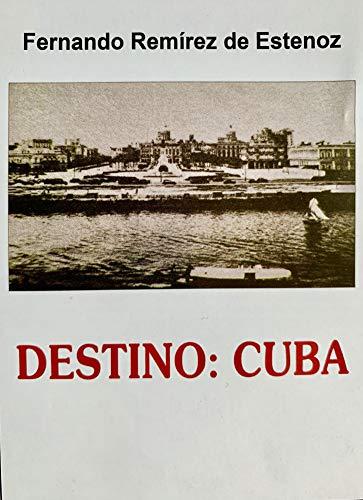 Destino: Cuba por Fernando Remirez de Estenoz