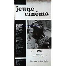 JEUNE CINEMA [No 74] du 01/11/1973 - CINEMA ITALIEN - VENISE - PASOLINI - PETRI - VANCINI - MARCO LETO - LINO DEL FRA - C. MANGINI - COBELLI - WESTERNS ET U.S.A. - JUGE ET HORS-LA-LOI - PAT GAERETT - LE MEILLLEUR DES MONDES - UN EVENEMENT EXTRAORDINAIRE - IL NE SUFFIT PAS DE PRIER.