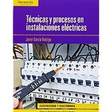 Técnicas y procesos en las instalaciones eléctricas (Electricidad Electronica)