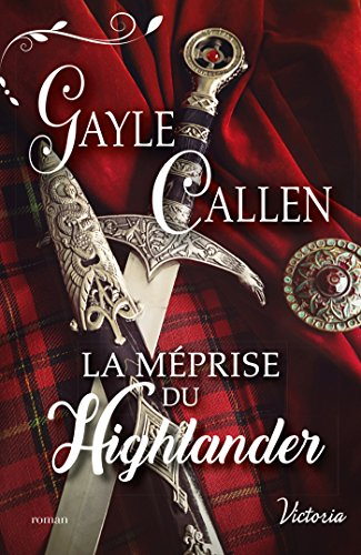La méprise du Highlander (Noces écossaises t. 1) (French Edition)