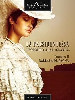 La Presidentessa di [Alas Clarín, Leopoldo, Clarín, Clarin]