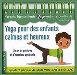 Yoga pour des enfants calmes et heureux : Un an de postures et d'exercices apaisants