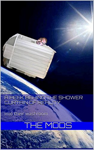 A Peek Behind the Shower Curtain of Reality: into their washroom (The Mighty Musings of the Modchat Book 1) (English Edition)