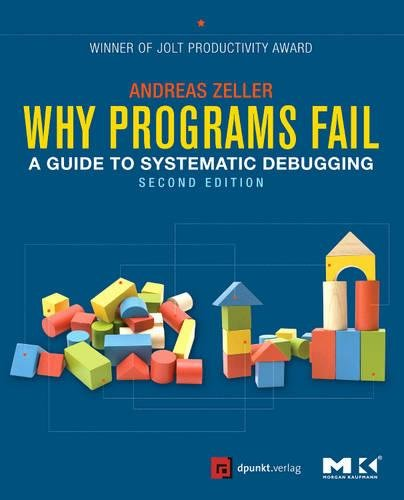 Why Programs Fail: A Guide to Systematic Debugging por Andreas Zeller