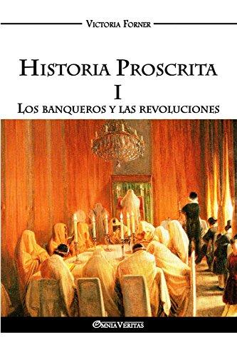 Historia Proscrita I: Los banqueros y las revoluciones por Victoria Forner