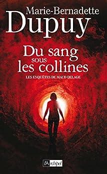 Du sang sous les collines (Roman français) par [Dupuy, Marie-Bernadette]