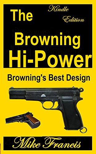 The Browning Hi-Power: Browning's Best Design (English Edition) -