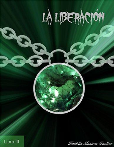 La Liberación (Luz y Oscuridad nº 3) por Haidelis Montero Paulino