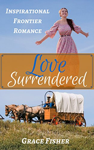 romance-western-romance-love-surrendered-historical-pioneer-frontier-inspirational-romance-english-e