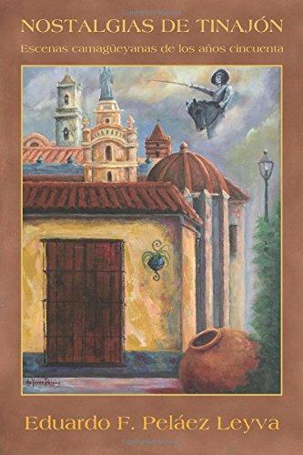 Descargar Libro Nostalgias de tinajón: Escenas camagüeyanas de los años cincuenta de Eduardo F. Peláez Leyva