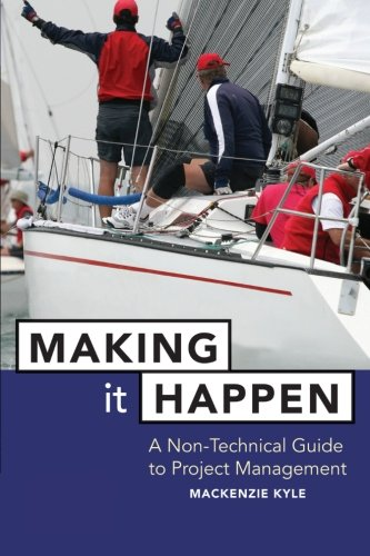 Making It Happen: A Non-Technical Guide to Project Management: Fable About Project Management