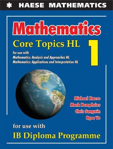 Mathematics: Core Topics HL 2019 (Mathematics for the International Student)
