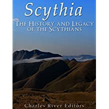 Scythia: The History and Legacy of the Scythians (English Edition)
