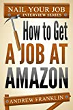 How To Get A Job At Amazon (English Edition)