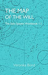 The Map of the Will: The Solo System Workbook 1.1 (The Solo System Workbooks 1) (English Edition)