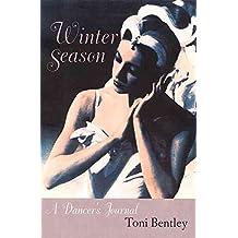 [Winter Season: A Dancer's Journal] (By: Toni Bentley) [published: November, 2003]