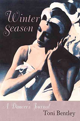 [Winter Season: A Dancer's Journal] (By: Toni Bentley) [published: November, 2003]