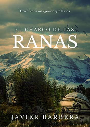 EL CHARCO DE LAS RANAS de Javier Barbera