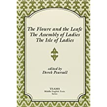 The Floure and the Leafe, the Assembly of Ladies, the Isle of Ladies (Middles English Texts)