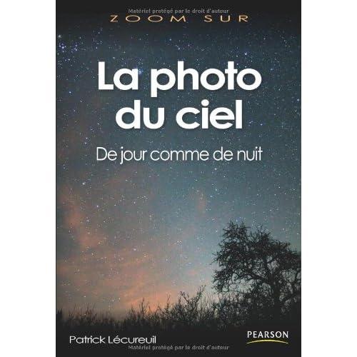 La Photo du ciel: De jour comme de nuit