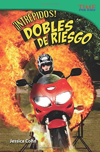 ¡Intrépidos! Dobles de riesgo (Fearless! Stunt People) (Spanish Version) (Time for Kids Nonfiction Readers) por Jessica Cohn