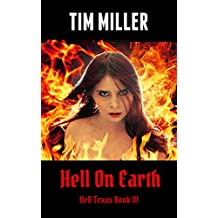 Hell On Earth (Hell Texas Book 3)