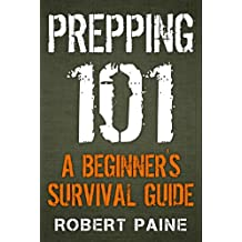 Prepping 101: A Beginner's Survival Guide (English Edition)