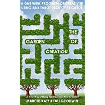 The Garden of Creation: Create Stories with Tarot (Gated Spreads of Tarot Book 5) (English Edition)