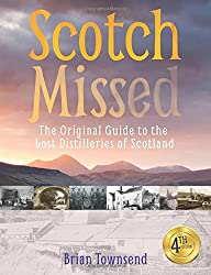 Scotch Missed: The Original Guide to the Lost Distilleries of Scotland by Brian Townsend (2015-09-01)
