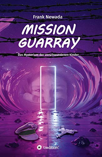 Mission Guarray: Das Mysterium der verschwundenen Kinder (German ...
