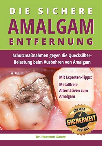 Die sichere Amalgam-Entfernung: Schutzmaßnahmen gegen die Quecksilber-Belastung beim Ausbohren von Amalgam
