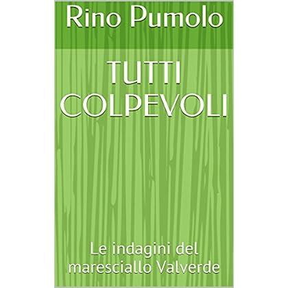 Tutti Colpevoli: Le Indagini Del Maresciallo Valverde