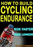 How to Build Cycling Endurance - Cycling training to make you ride faster and longer