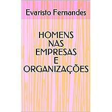 HOMENS NAS EMPRESAS  E ORGANIZAÇÕES (Portuguese Edition)