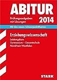 Abitur-Prüfungsaufgaben Gymnasium/Gesamtschule NRW / Erziehungswissenschaft Leistungskurs 2014: Mit den aktuellen Schwerpunktthemen. Prüfungsaufgaben mit Lösungen