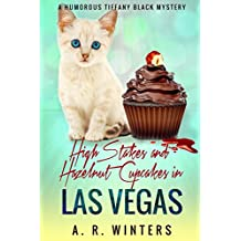 High Stakes and Hazelnut Cupcakes in Las Vegas: A Lighthearted Tiffany Black Mystery (Tiffany Black Mysteries Book 10)