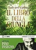 Il libro della giungla letto da Pino Insegno. Audiolibro. CD Audio formato MP3