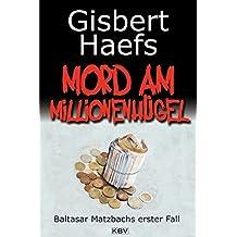 Mord am Millionenhügel: Baltasar Matzbachs erster Fall