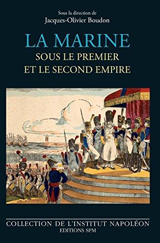 La marine sous le premier et le second empire par Jacques-Olivier Boudon