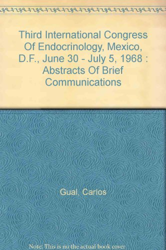 Third International Congress of Endocrinology, Mexico, D.F., June 30 - July 5, 1968 : Abstracts of Brief Communications (International Congress Series; No. 157)