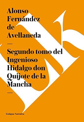 Segundo tomo del Ingenioso Hidalgo don Quijote de la Mancha (Narrativa) por Alonso Fernández de Avellaneda
