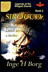 SIROCCO, Storm Over Land and Sea (Legends of the Winged Scarab) by Inge H. Borg (2012-12-03)