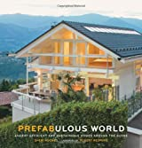 Prefabulous World: Energy-Efficient and Sustainable Homes Around the Globe by Sheri Koones (2014-05-01)