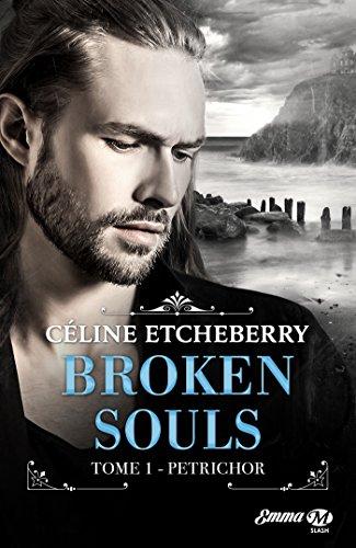 Petrichor: Broken Souls, T1 par Céline Etcheberry